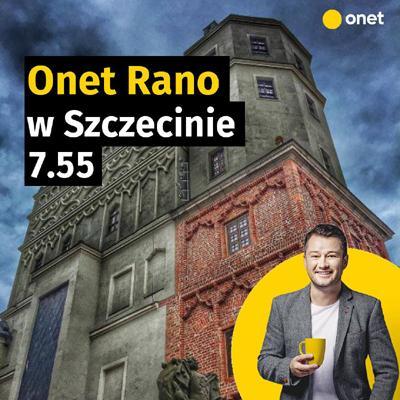 Onet Rano w Szczecinie 9 czerwca o godz. 7.55