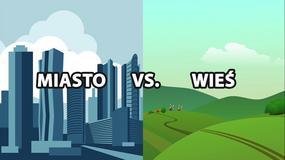 Miasto vs wieś