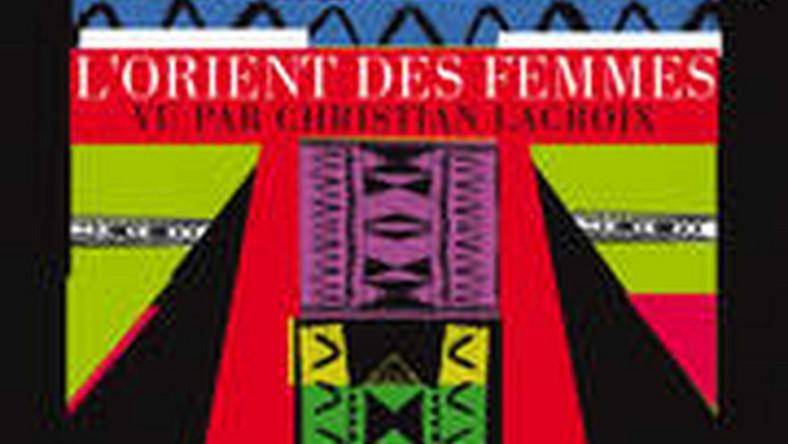 Kobiety Orientu w scenografii Christiana Lacroix
