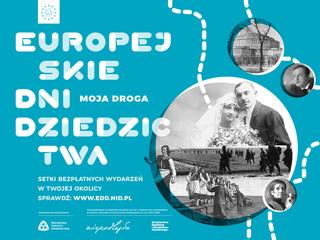 28. Europejskie Dni Dziedzictwa ph. 'Moja droga'. Ponad 600 wydarzeń w całej Polsce