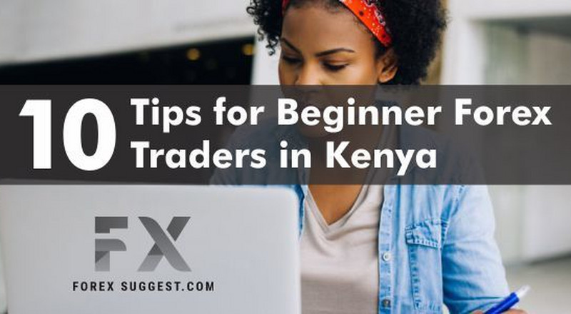 10 Tips for Beginner Forex Traders in Kenya