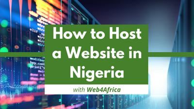 How to host a website in Nigeria with Web4Africa