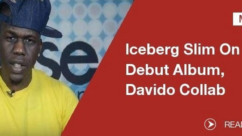 Iceberg Slim Rapper talks about new single with Davido, Hip