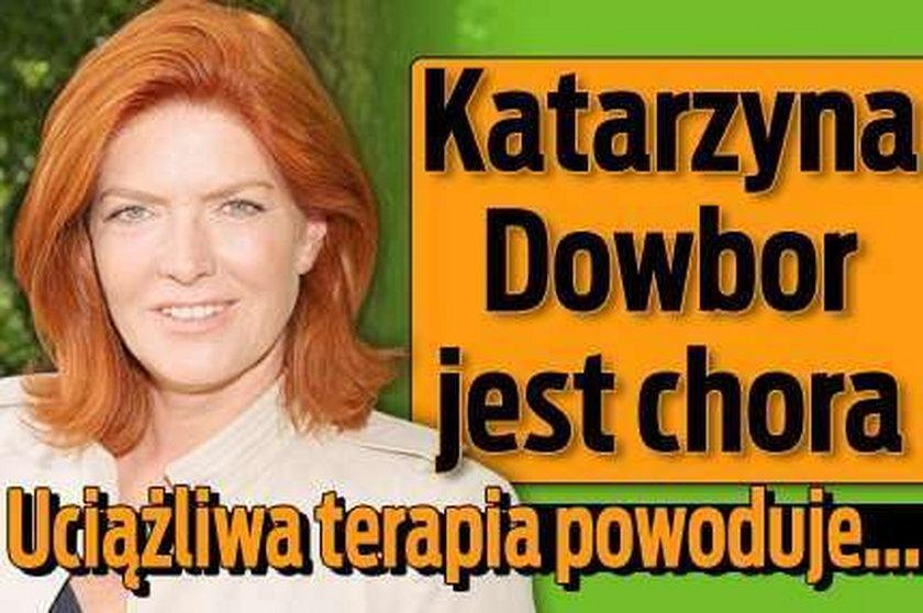Katarzyna Dowbor jest chora. Uciążliwa terapia powoduje...