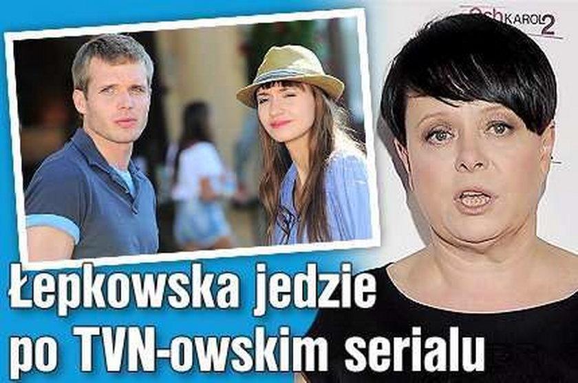 Łepkowska jedzie po TVN-owskim serialu