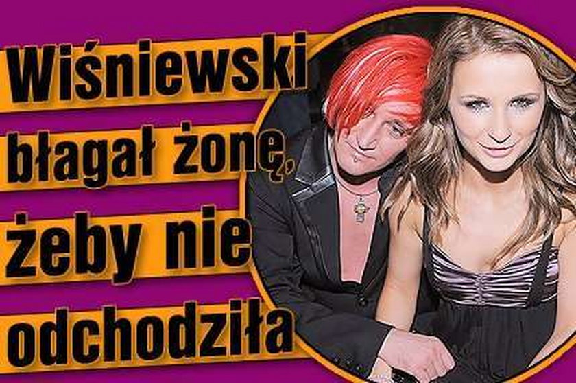 Wiśniewski błagał żonę, żeby została