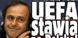 UEFA stawia na Polskę!