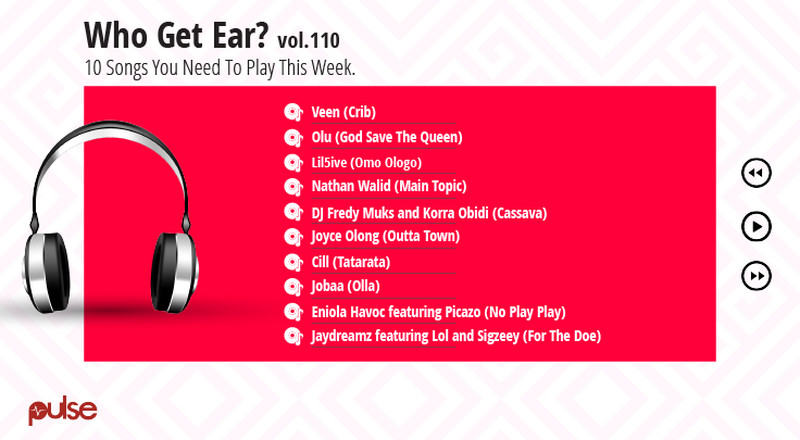 Who Get Ear Vol. 110: Here are the 10 songs you need to play this week