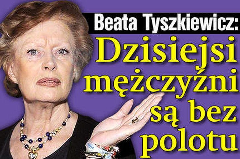 Tyszkiewicz rozczarowana facetami
