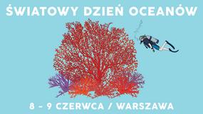 Światowy Dzień Oceanów - już dziś!