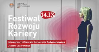 IV edycja Festiwalu rozwoju kariery – dnia otwartego Centrum Kształcenia Podyplomowego Uczelni Łazarskiego