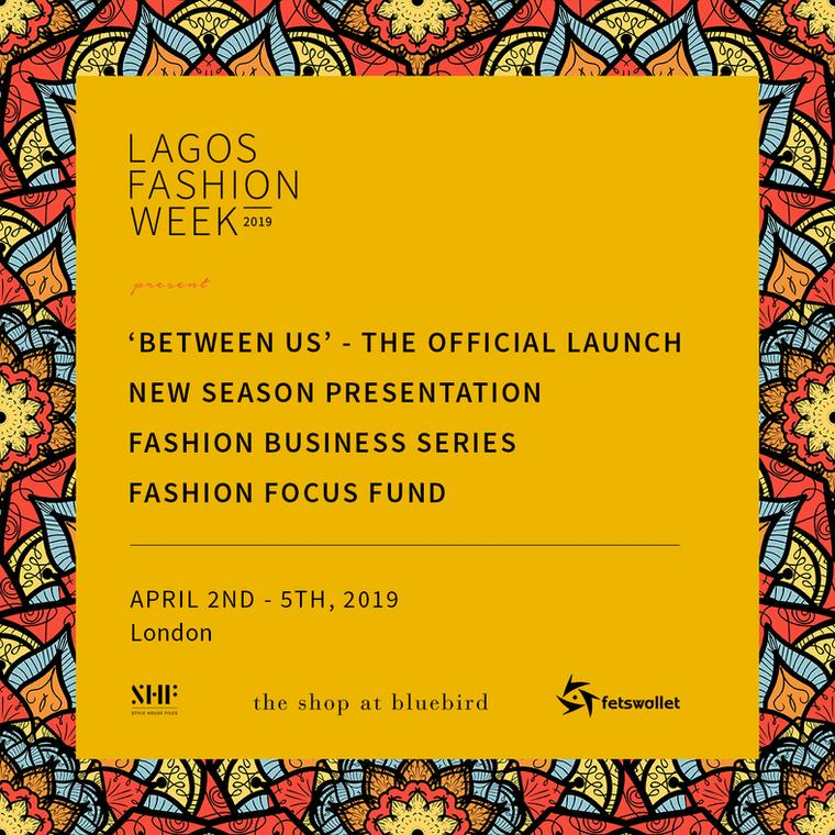 Lagos Fashion Week unveils their London presentations holding April 2nd - 5th, 2019