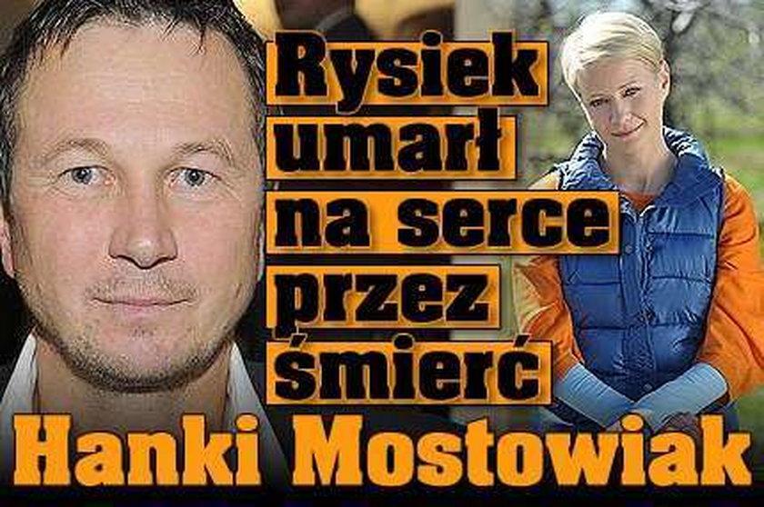 Rysiek umrze na serce przez Hankę Mostowiak!