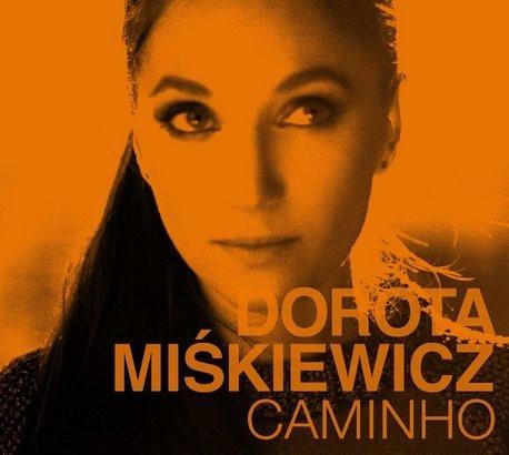 """Płyta Doroty Miśkiewicz """"Caminho"""" już w salonach muzycznych"""