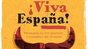 """""""Viva Espana!"""". Hiszpania na fotografiach z początku XX w."""