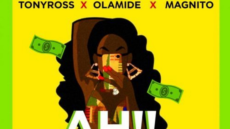Tony Ross features Olamide and Magnito on 'Ah' [Soundcloud/TonyRoss]