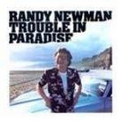 "Randy Newman - ""Trouble In Paradise"""