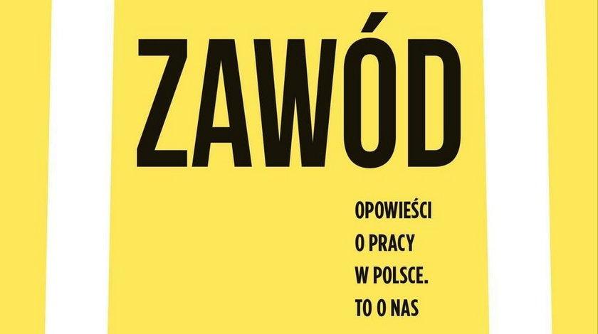 Zawód. Opowieść o pracy w Polsce. To o nas