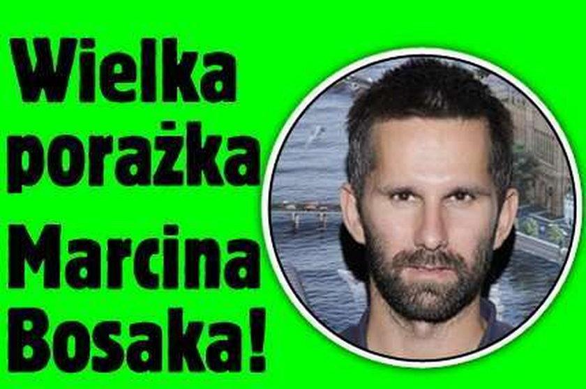 Wielka porażka Marcina Bosaka!
