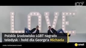Środowisko LGBT nagrało klip na cześć George'a Michaela. Walczą o swoje prawa