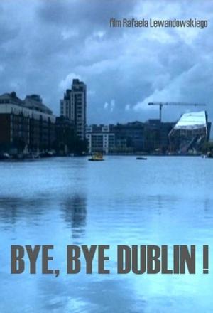 Bye, bye Dublin!