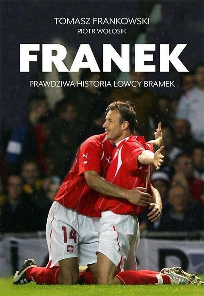 """Książka """"Franek. Prawdziwa historia Łowcy bramek"""" zawiera mnóstwo anegdot z udziałem m.in. Citki"""