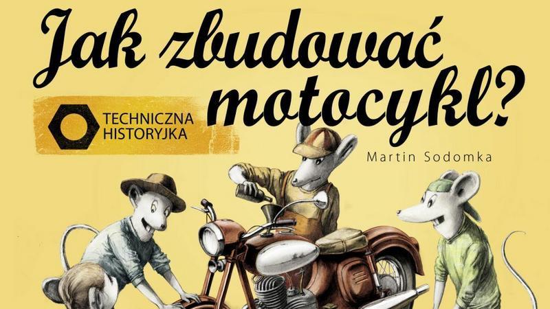 """""""Jak zbudować motocykl?"""" - książeczka o dużych walorach edukacyjnych"""