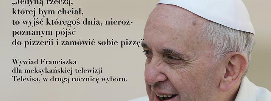 Pierwszy Taki Papież Najbardziej Zaskakujące Opinie Franciszka