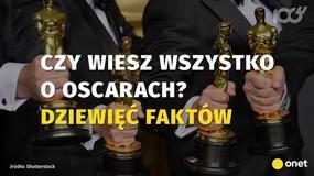 Czy wiesz wszystko o Oscarach? Dziewięć faktów