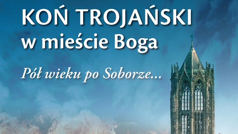 Koń Trojański W Mieście Boga Pół Wieku Po Soborze Wiadomości