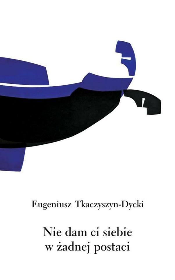 """POEZJA. """"Nie dam siebie w żadnej postaci"""" - Eugeniusz Tkaczyszyn-Dycki, Lokator"""