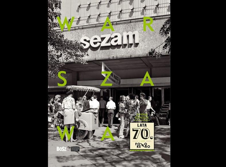 """okładka albumu """"Warszawa lata 70."""" Wydawnictwo BOSZ"""