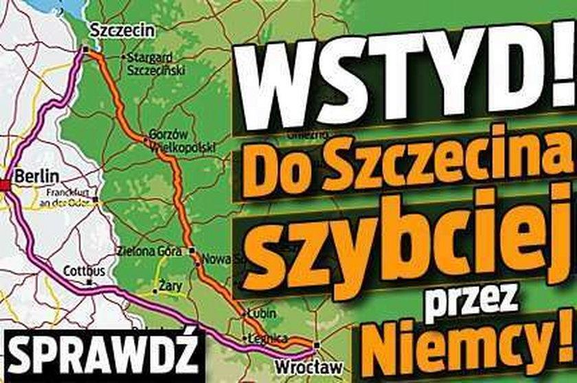 Wstyd! Do Szczecina szybciej przez Niemcy!