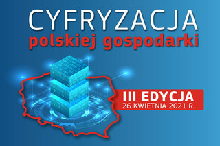 III edycja projektu 'Cyfryzacja polskiej gospodarki'