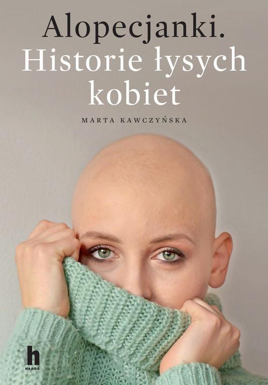 """Okładka książki """"Alopecjanki. Historie łysych kobiet"""""""
