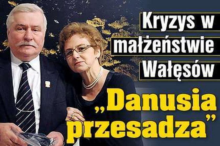 """Kryzys w związku Wałęsów. """"Danuśka przesadza"""""""