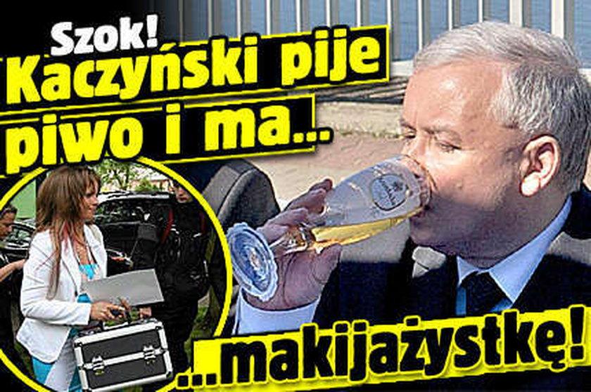 Kaczyński pije piwo i ma... makijażystkę!