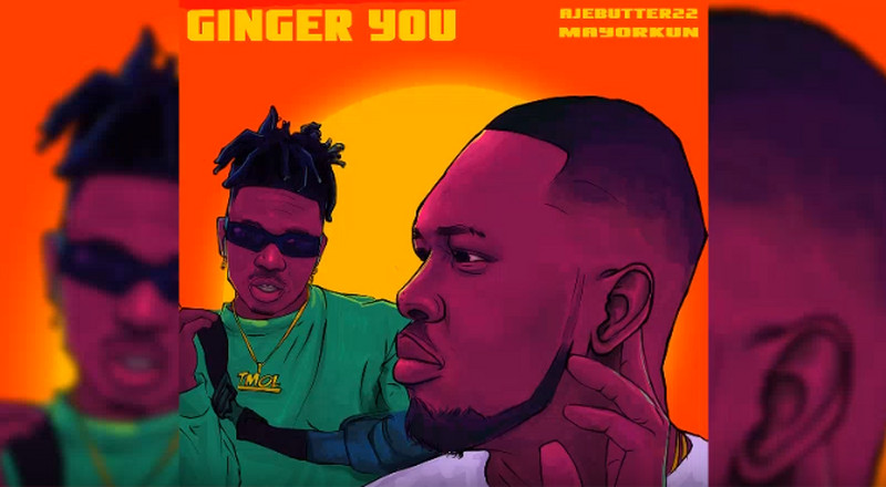 Mayorkun features on Ajebutter22's new single, 'Ginger You'