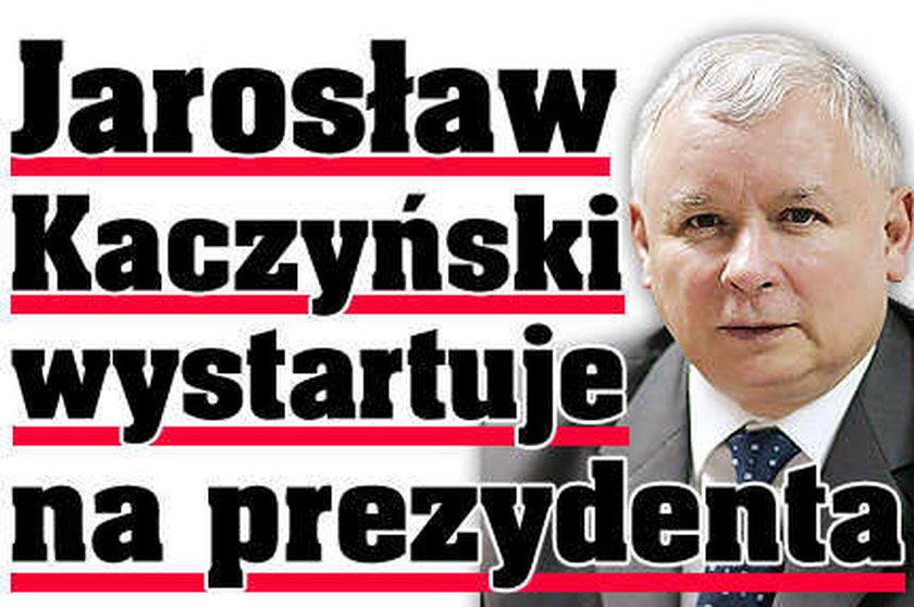 Jarosław Kaczyński na prezydenta?