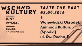 Taste The East już w najbliższy weekend w Białymstoku