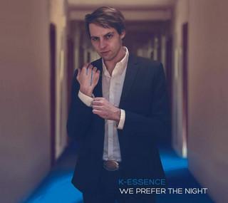 K-essence 'We Prefer The Night' - recenzja