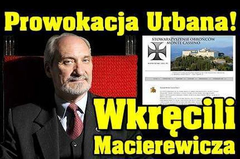 Prowokacja Urbana! Wkręcili Macierewicza