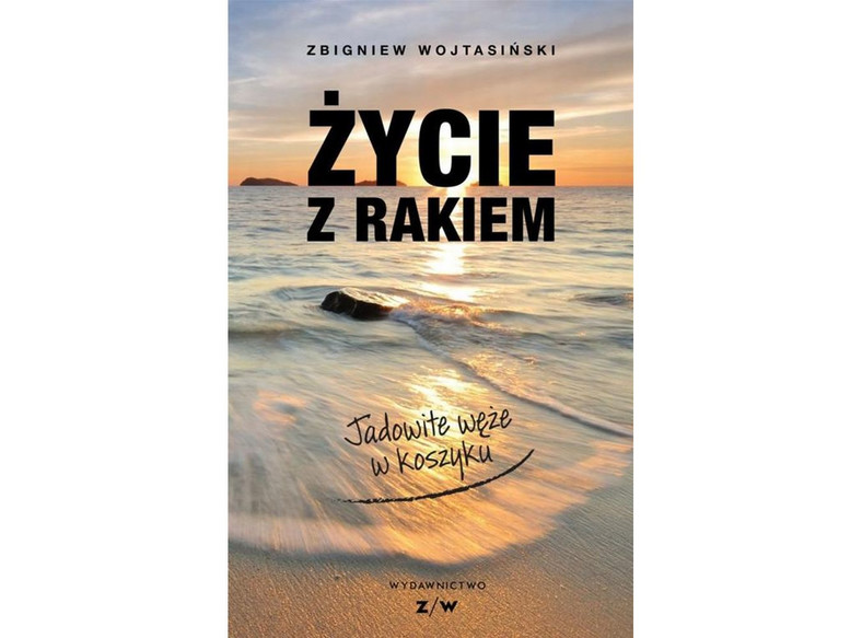 """Zbigniew Wojtasiński, """"Życie z rakiem"""""""