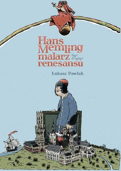 """Łukasz Pawlak , """"Hans Memling. Malarz tego drugiego renesansu"""""""