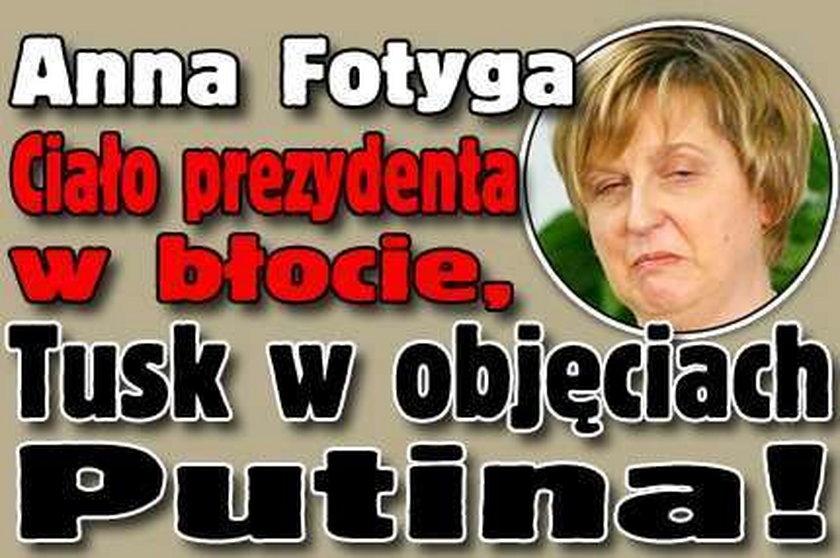 Fotyga: Ciało prezydenta w błocie, Tusk w objęciach Putina!
