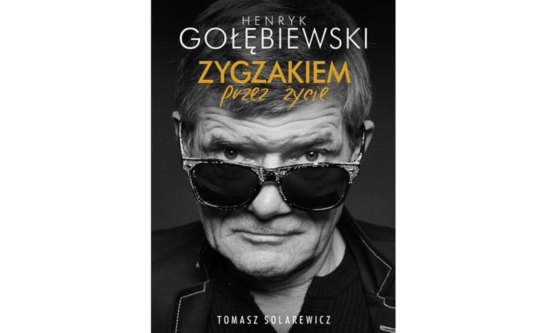 """okładka książki Henryka Gołębiewskiego """"Zygzakiem przez życie"""""""