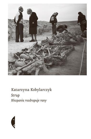 """""""Strup"""" Katarzyny Kobylarczyk, Wyd. Czarne"""