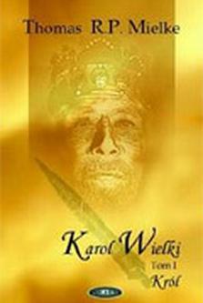Karol Wielki - tom 1. Król
