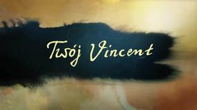 """Twój Vincent"": polski zwiastun"