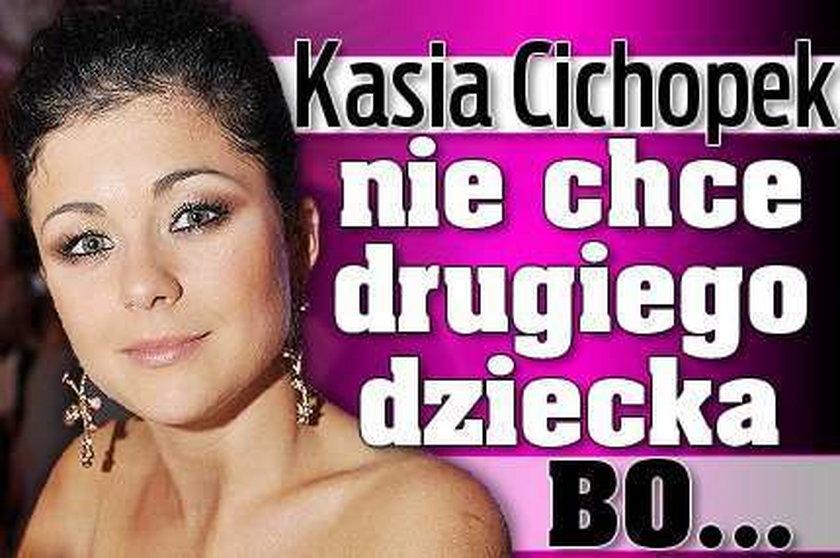 Kasia Cichopek nie chce drugiego dziecka. Bo...